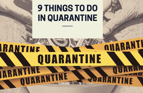 9-things-to-do-in-quarantine